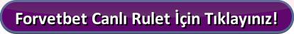 forvetbet canlı rulet giriş